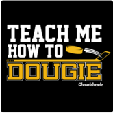 Teach Me How To Dougie T-Shirt