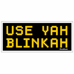 Use Yah Blinkah Sticker