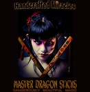 Master Dragon Sticks (Deluxe) by Hand Crafted Miracles