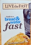 Live the Fast Guide to a Bread and Water Fast