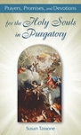 Prayers, Promises and Devotions for the Holy Souls in Purgatory