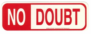 NO DOUBT SIGN STICKER