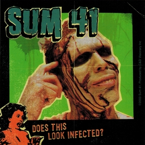 SUM 41 DOES THIS LOOK INFECTED? STICKER