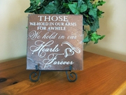 "In Memory Plaque with Easel ""Those we hold in our arms..."""