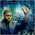 As We Worship Live by William McDowell (Music CD) new