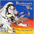 Beethoven's Wig - Sing-Along Symphonies by Beethoven's Wig (Music CD) new