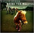 Bring Yer Wellies by Gaelic Storm (Music CD) new