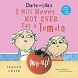 Charlie and Lola's I Will Never Not Ever Eat a Tomato Pop-Up by Lauren Child (Hardcover) new