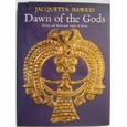 Dawn of the Gods : Jacquetta Hopkins Hawkes (Binding Unknown, 1968), used