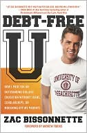 Debt-Free U : How I Paid for an Outstanding College Education Without... (Book, new) by Zac Bissonnette