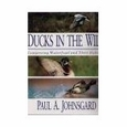 Ducks in the Wild : Paul A. Johnsgard (Hardcover, 1993), used