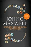Everyone Communicates, Few Connect : What the Most...(Book, new) by John Maxwell