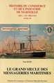 "Le grand siecle des Messageries maritimes (Collection ""Histoire du commerce et de l'industrie de Marseille XIX-XXe siecles"") (French Edition) [Book, used]"