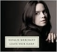 Leave Your Sleep by Natalie Merchant (Music CD) new