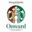 Onward: How Starbucks Fought for Its Life without Losing Its Soul [Hardcover], new