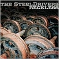 Reckless by Steeldrivers (Music CD) new