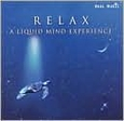 Relax: A Liquid Mind Experience by Liquid Mind (Music CD) new