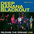 Release the Grease * by Deep Banana Blackout (Music CD) new