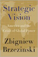 Strategic Vision: America and the Crisis of Global Power (Book, new)