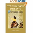 Ten Thousand Presents : ROBERT A. FIRGER (Paperback, 2004), used