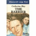 The Barrier : Catherine Hay (Hardcover, 1989), used