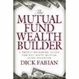 The Mutual Fund Wealth Builder : Dick Fabian (Hardcover, 2000), used