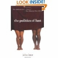 The Politics Of Lust : John G. Ince (Paperback, 2005), used