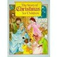 The Story of Christmas for Children by Beverly Charette and Lorraine Wells (Book, New)