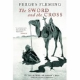 The Sword And The Cross : Fergus Fleming (Paperback, 2004), used