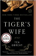 The Tiger's Wife: A Novel (Book, new) (Book, new)