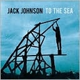 To The Sea by Jack Johnson (Music CD) new