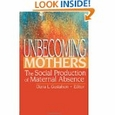 Unbecoming Mothers : Diana L. Gustafson (Paperback, 2005), used