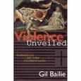 Violence Unveiled : Gil Bailie (Hardcover, 1995), used