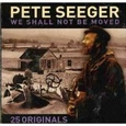 We Shall Not Be Moved by Pete Seeger (Music CD) new