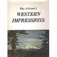 Western Impressions : Ray Atkeson (Binding Unknown, 1977), used