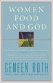 Women Food and God: An Unexpected Path to Almost Everything (Books, new)