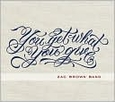 You Get What You Give by Zac Brown Band (Music CD) new