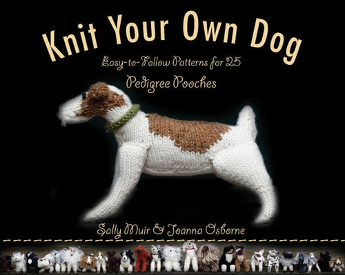 Knitting Patterns For Dogs Book : Black Dog Books Knit Your Own Dog