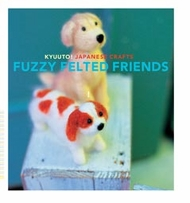 Chronicle Books Fuzzy Felted Friends