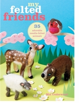 Cico Books My Felted Friends
