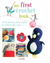 Cico Books My First Crochet Book