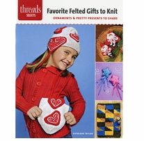 Favorite Felted Gifts To Knit