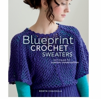 Interweave Press Blueprint Crochet Sweaters