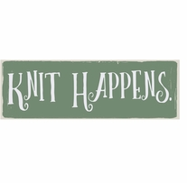 Knit Happens Sign 2.5inX7.5in