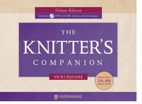 Knitter's Companion Deluxe Edition by Vicki Square
