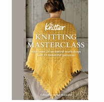 Knitting Masterclass:  20 Technical Workshops 15 Patterns