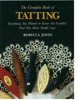 Lacis Publishing - The Complete Book Of Tatting (shuttle)