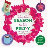 Lark Books 'Tis The Season To Be Felt-Y