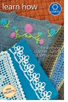 Learn How To Knit, Crochet, Tatting & Embroidery