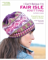 Leisure Arts I Can't Believe I'm Fair Isle Knitting